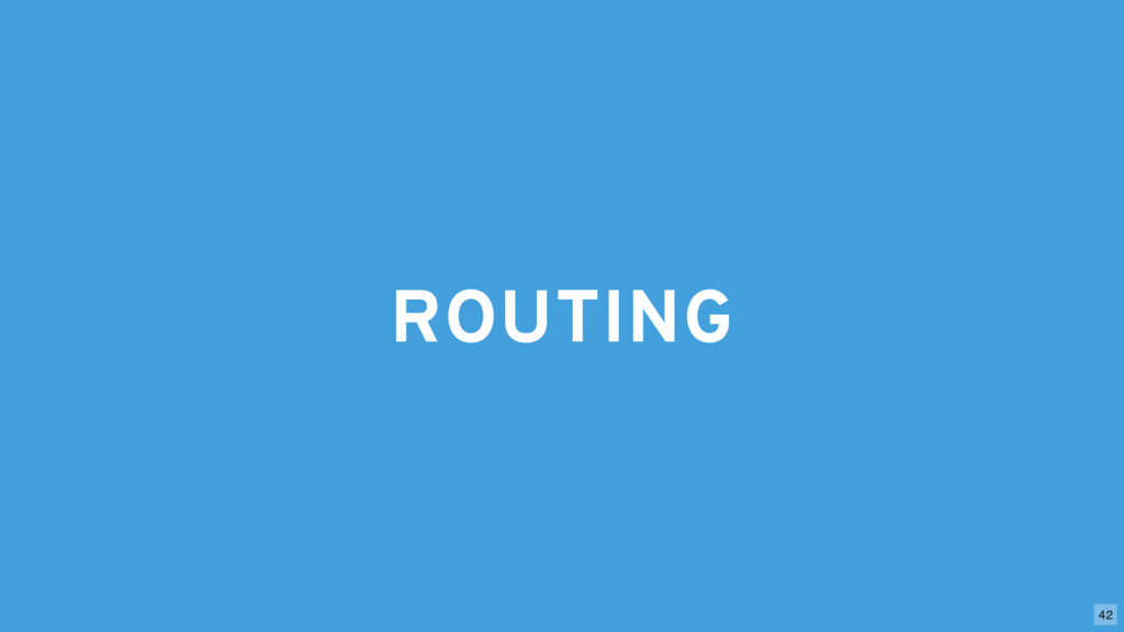 ROUTING 42