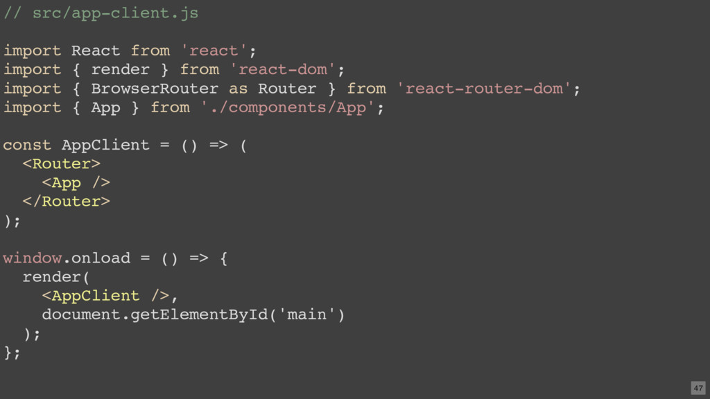 // src/app-client.js import React from 'react';...