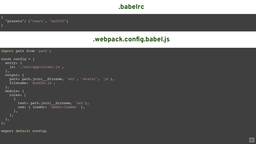 .babelrc import path from 'path'; const config ...