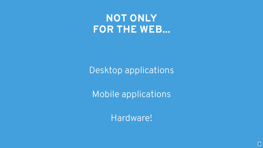NOT ONLY FOR THE WEB... Desktop applications Mo...