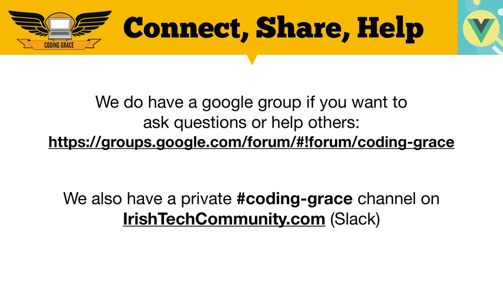 Connect, Share, Help We do have a google group ...