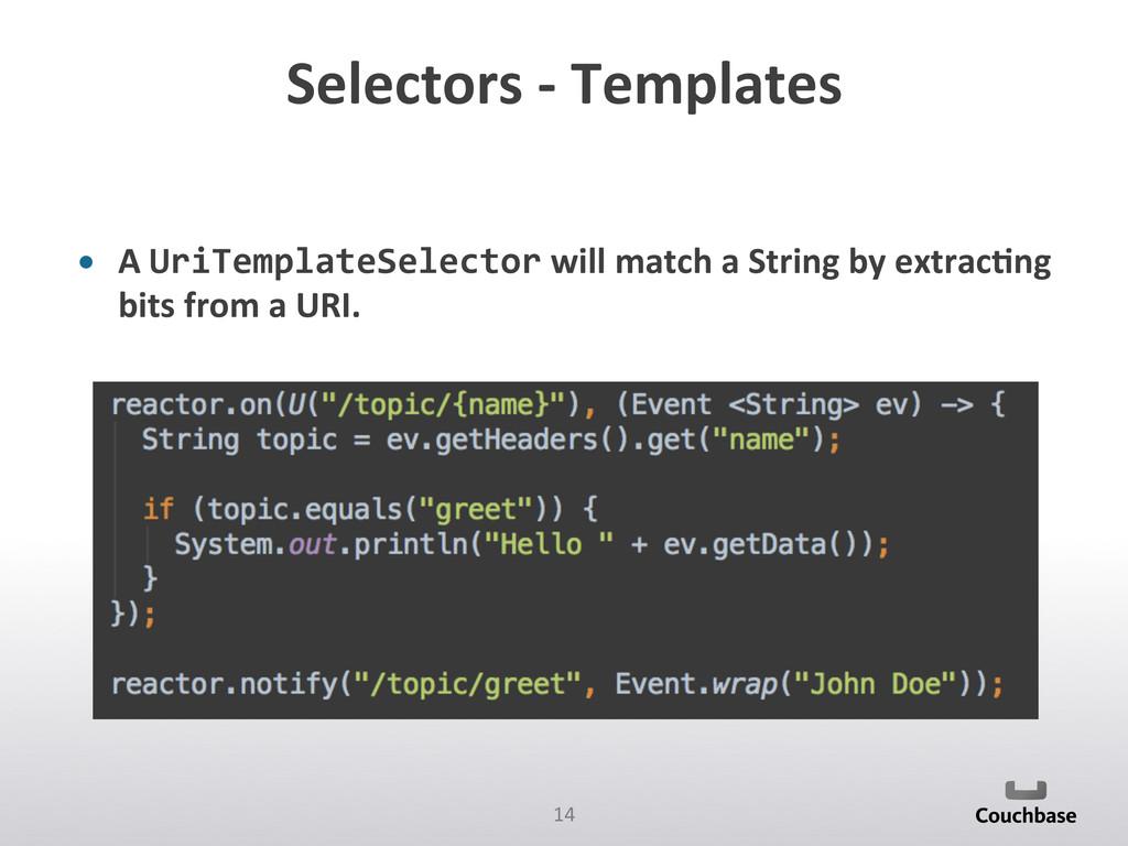 14  Selectors -‐ Templates  • A...