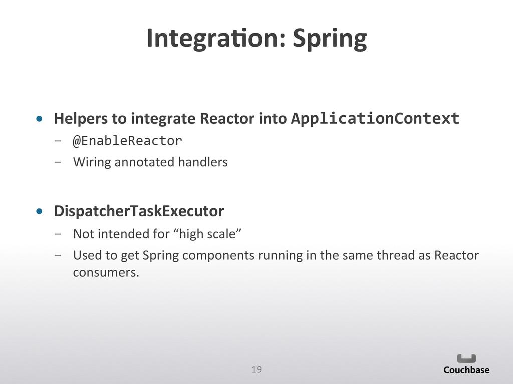 19  Integra+on: Spring  • Helpers ...