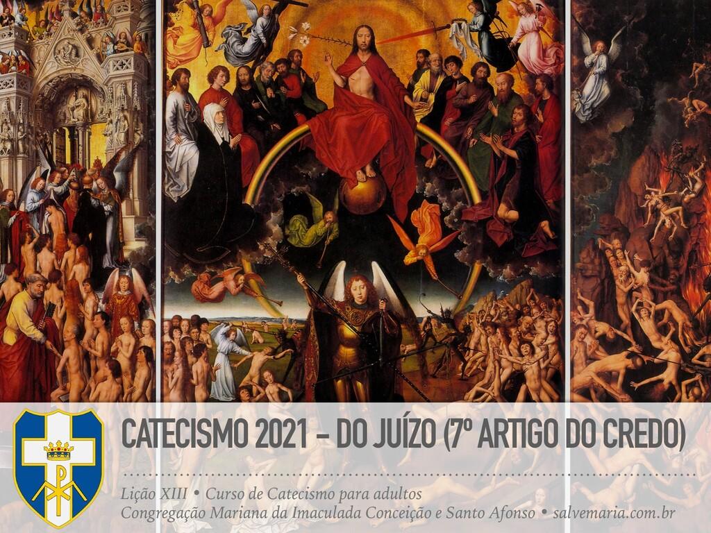 CATECISMO 2021 - DO JUÍZO (7º ARTIGO DO CREDO) ...