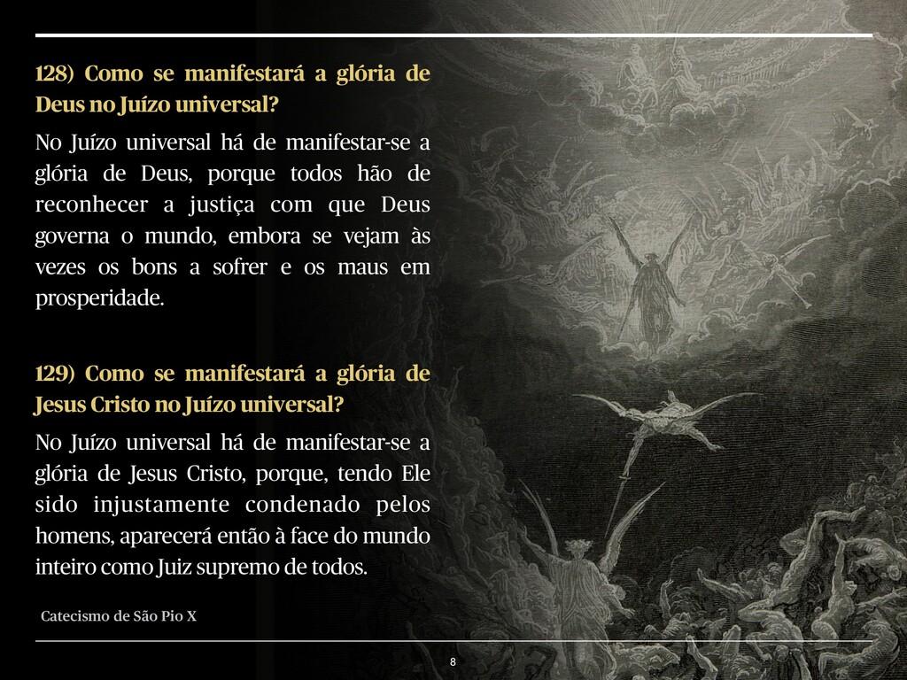 8 128) Como se manifestará a glória de Deus no ...