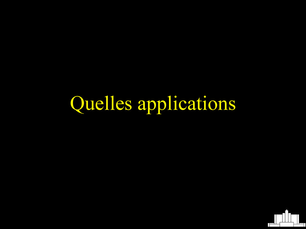 Quelles applications