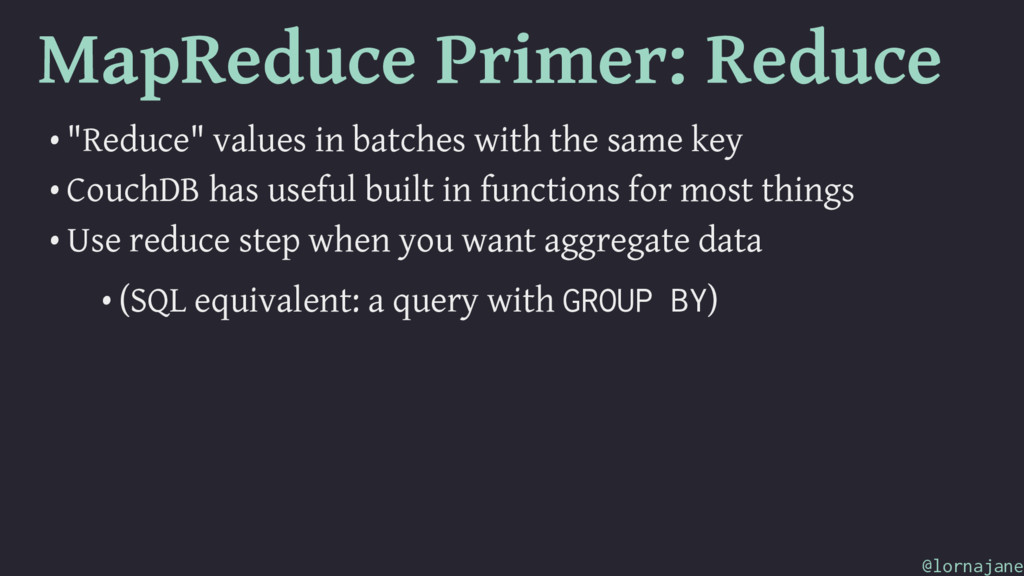 "MapReduce Primer: Reduce • ""Reduce"" values in b..."