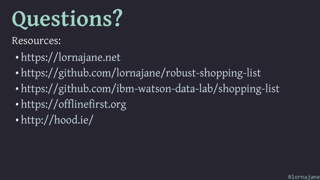 Questions? Resources: • https://lornajane.net •...