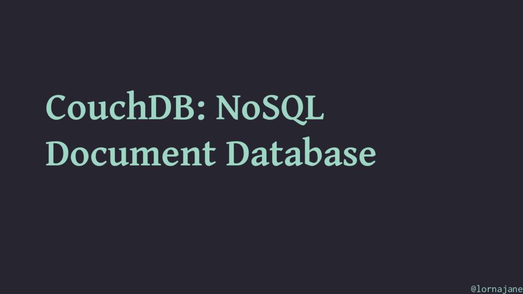 CouchDB: NoSQL Document Database @lornajane