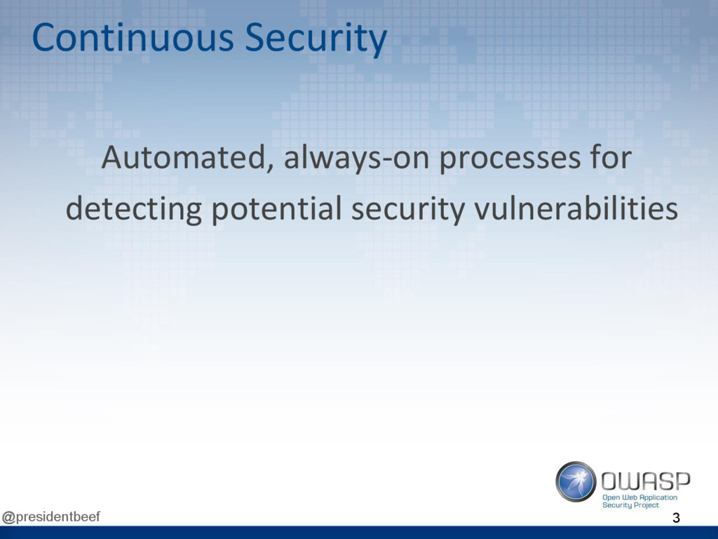@presidentbeef Continuous Security Automated, a...