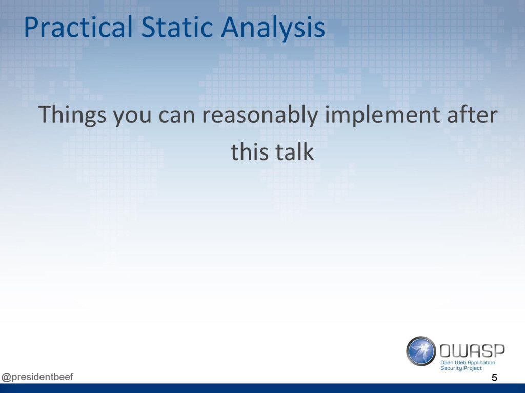 @presidentbeef Practical Static Analysis Things...