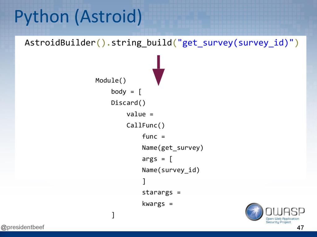 @presidentbeef Python (Astroid) Module() body =...