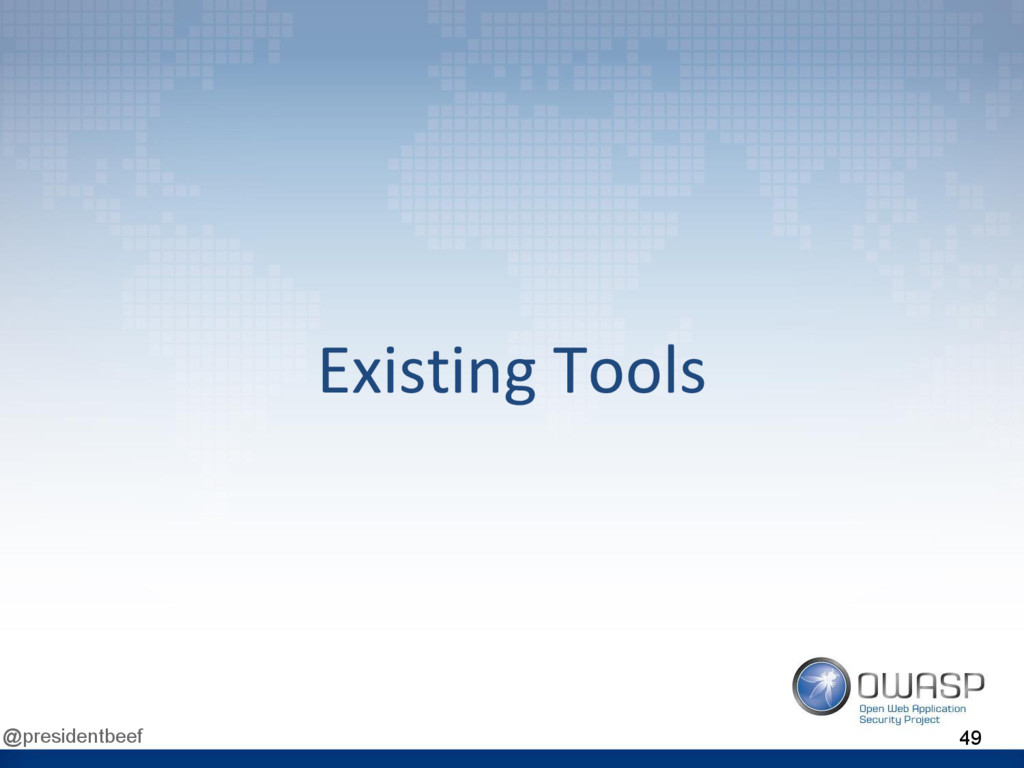 @presidentbeef Existing Tools 49
