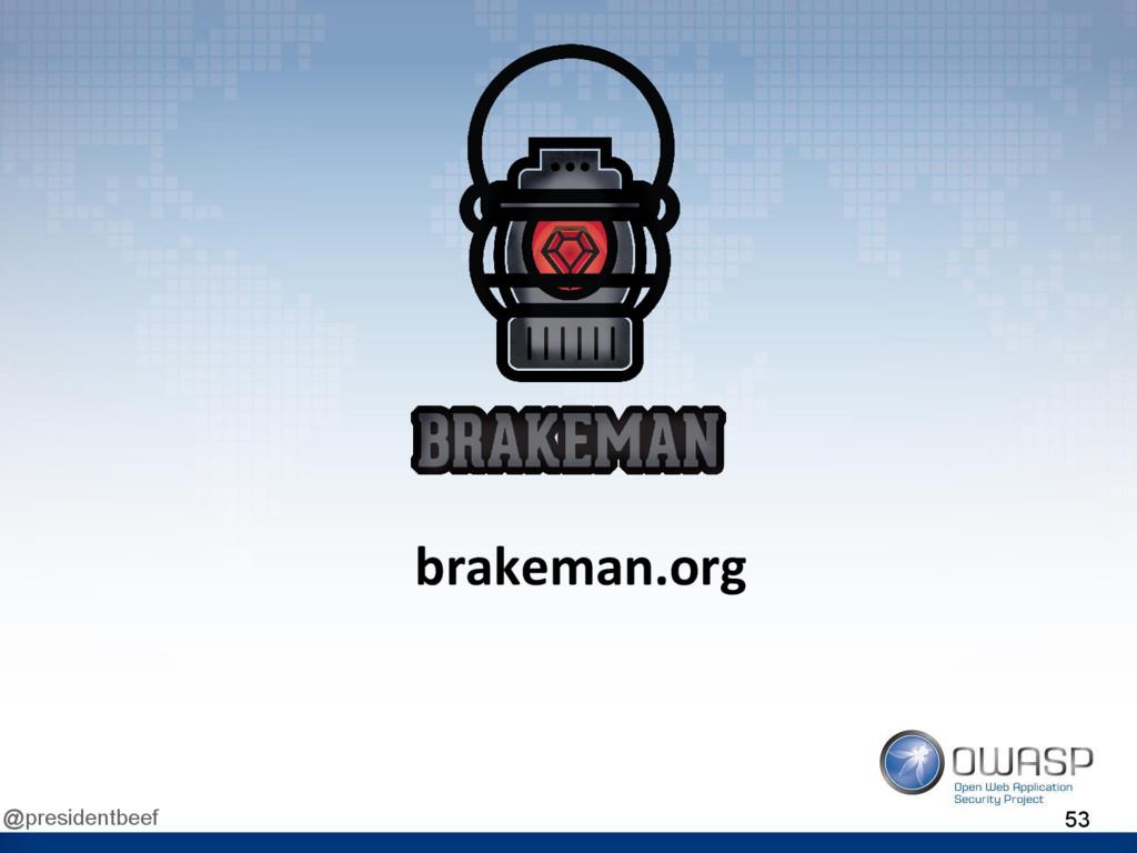 @presidentbeef brakeman.org 53