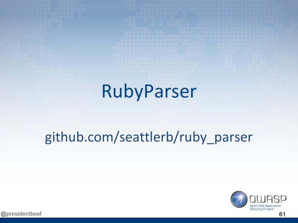 @presidentbeef RubyParser github.com/seattlerb/...