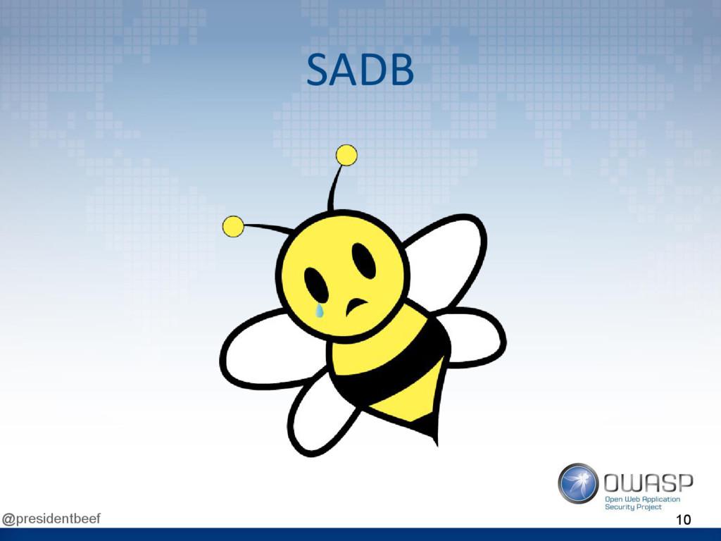 @presidentbeef SADB 10