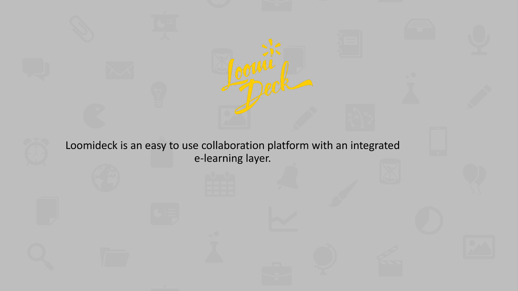 Loomideck is an easy to use collaboration platf...
