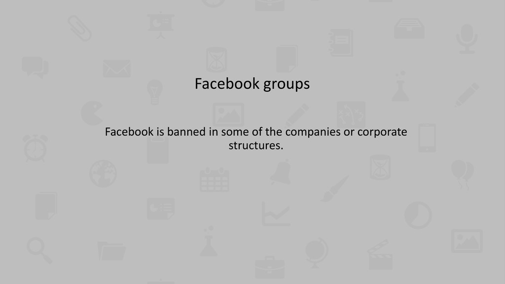 Facebook groups Facebook is banned in some of t...