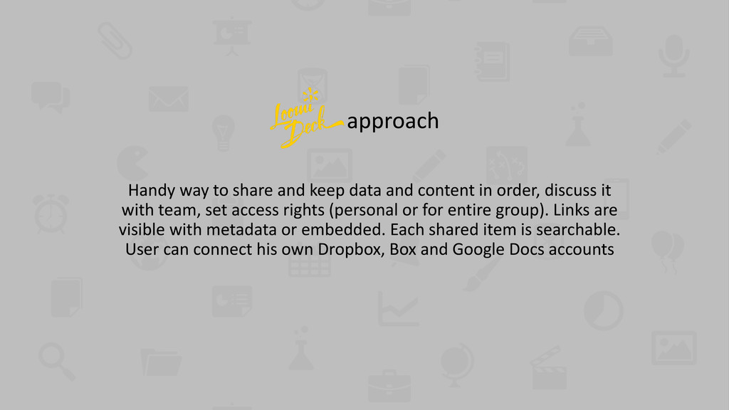 approach Handy way to share and keep data and c...
