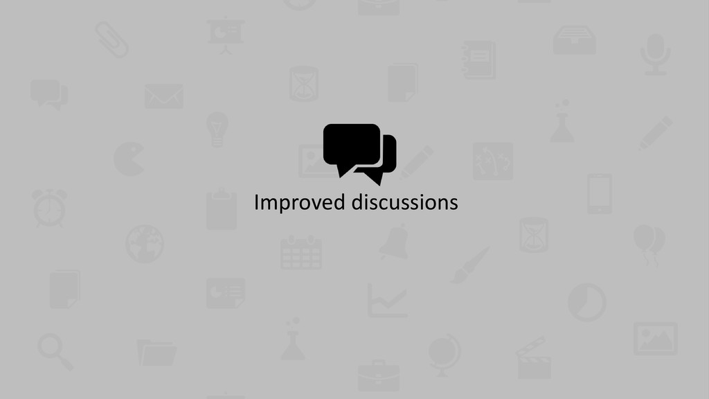 Improved discussions