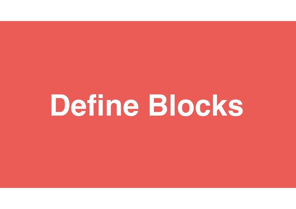18 Define Blocks