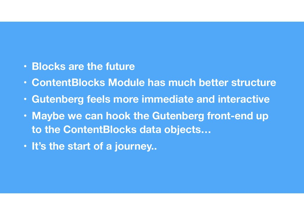 43 • Blocks are the future • ContentBlocks Modu...