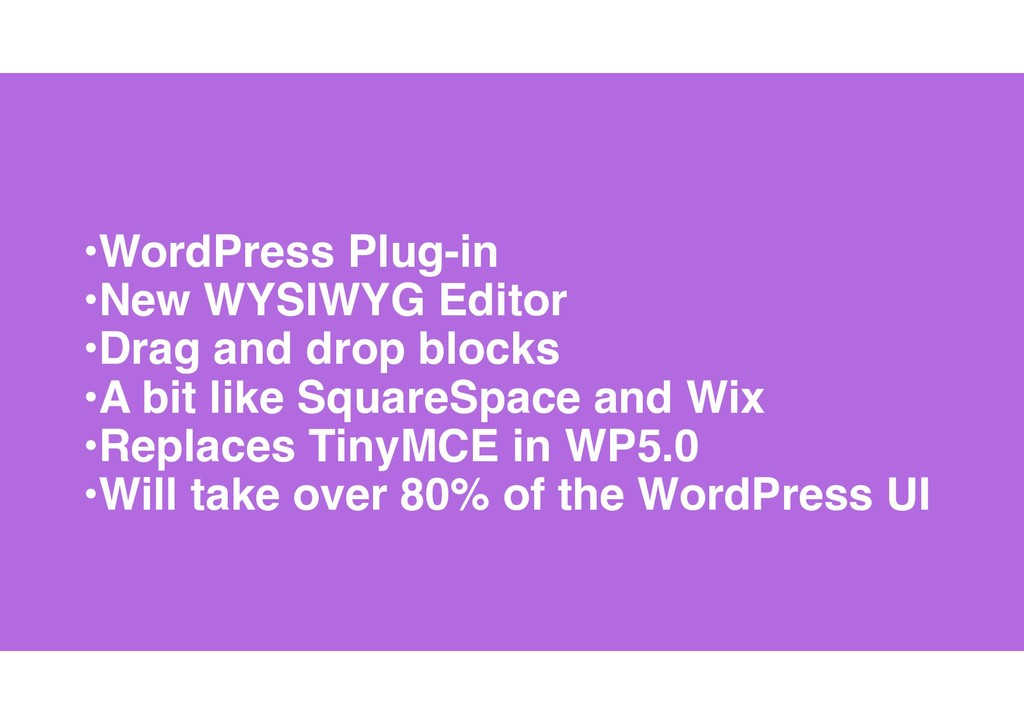 9 •WordPress Plug-in •New WYSIWYG Editor •Drag ...