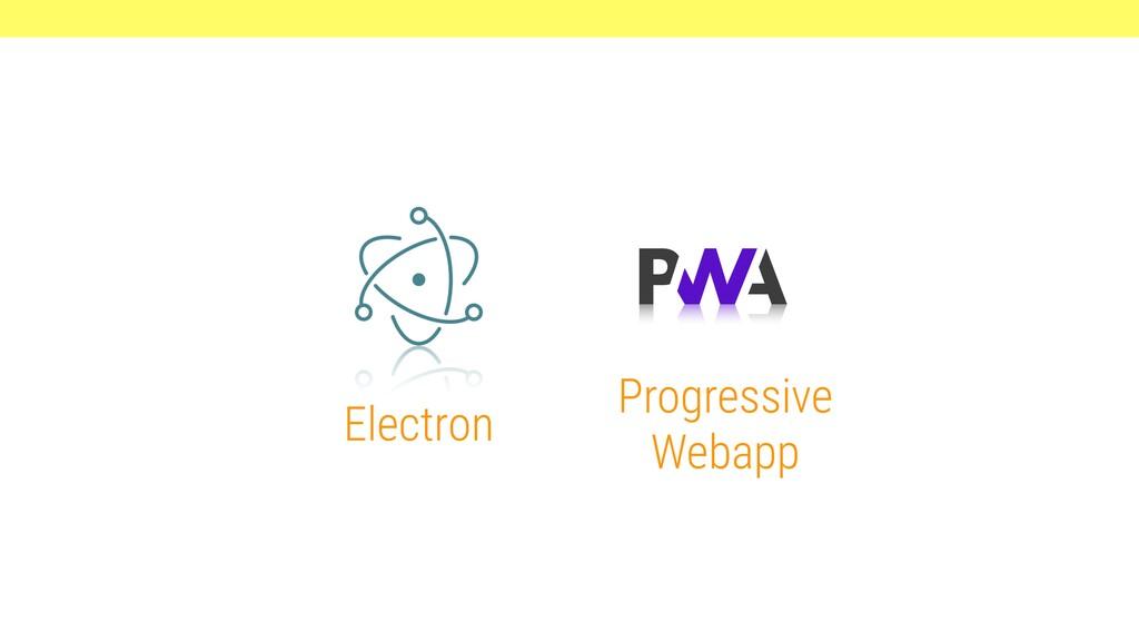 Electron Progressive Webapp