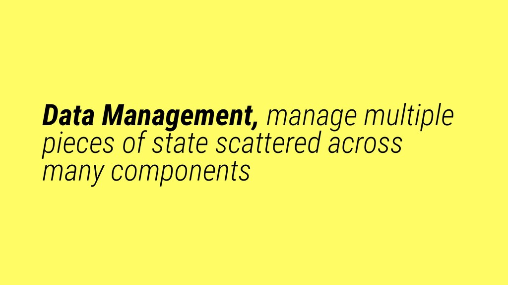 Data Management, manage multiple pieces of stat...
