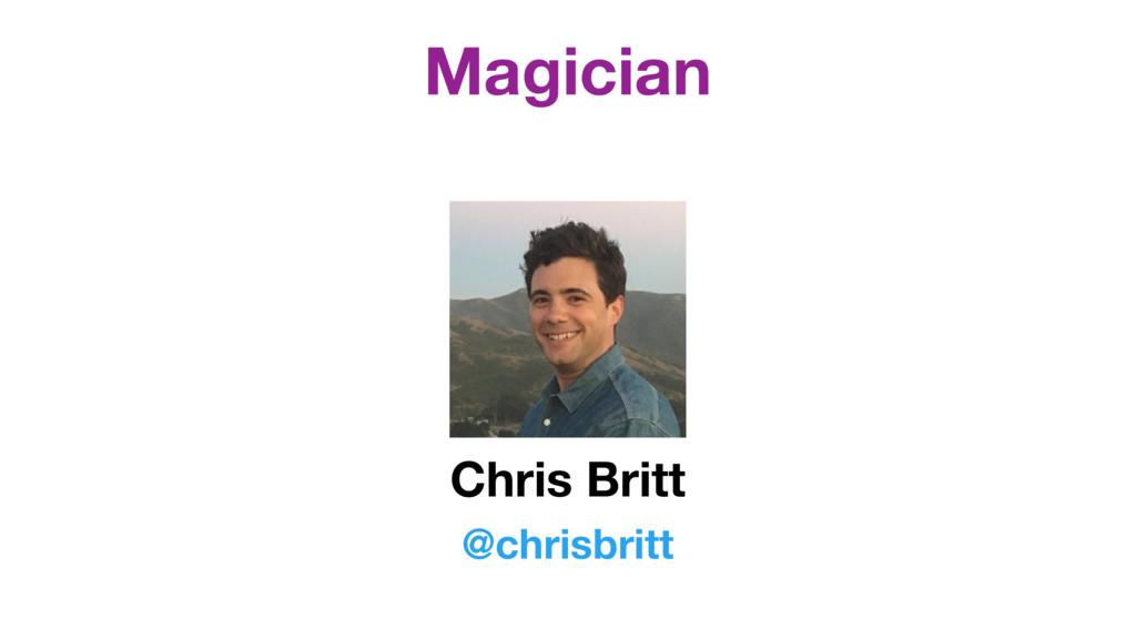 Magician Chris Britt @chrisbritt