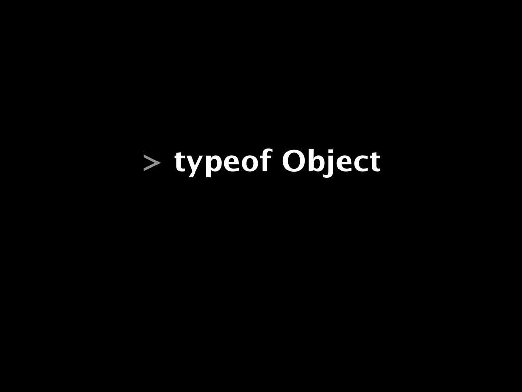 > typeof Object