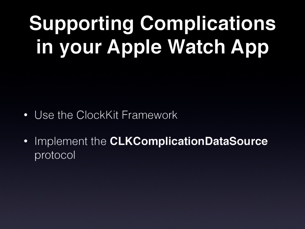 Supporting Complications in your Apple Watch Ap...