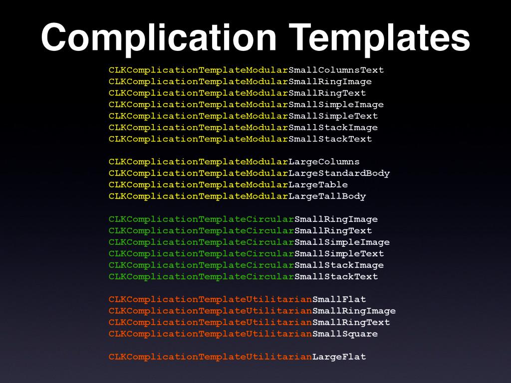 Complication Templates CLKComplicationTemplateM...