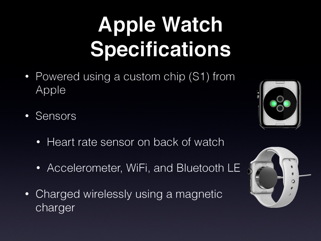 Apple Watch Specifications • Powered using a cus...