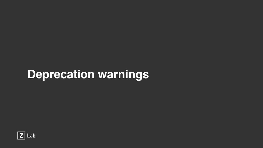 Deprecation warnings