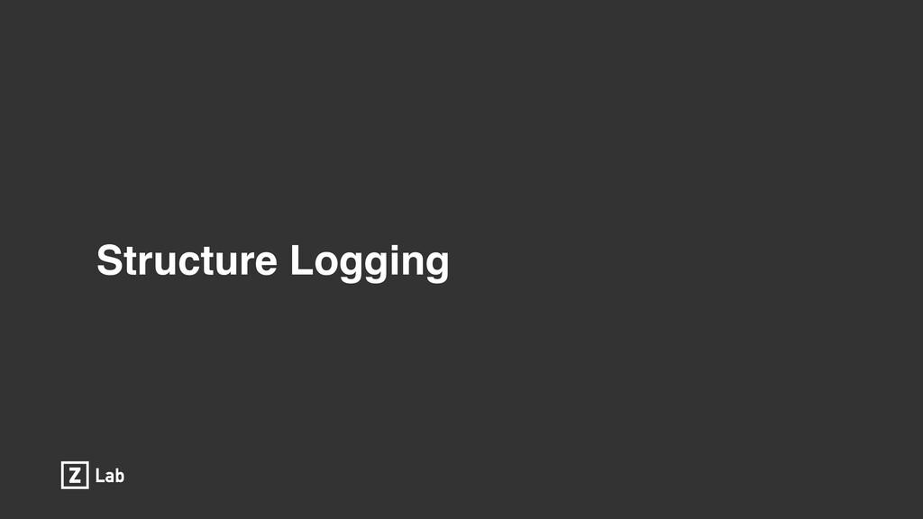 Structure Logging