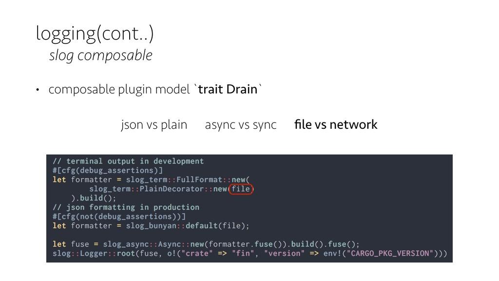logging(cont..) slog composable • composable pl...