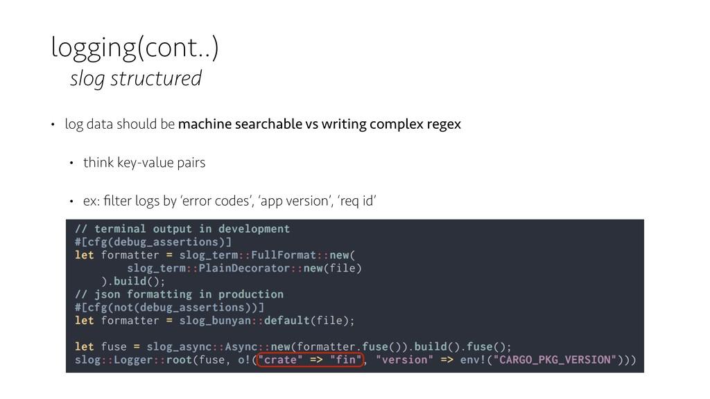 logging(cont..) slog structured • log data shou...