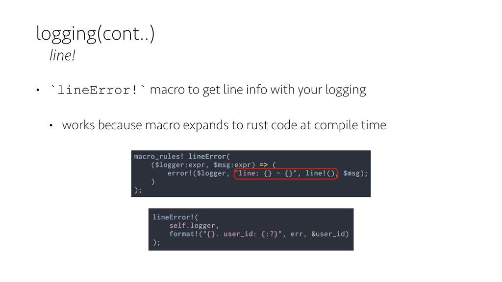 logging(cont..) line! • `lineError!` macro to g...