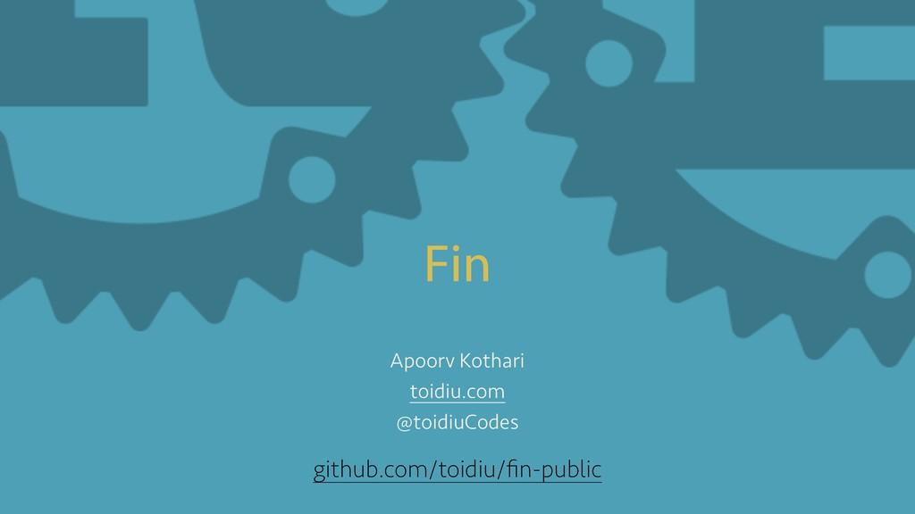 Fin Apoorv Kothari toidiu.com @toidiuCodes gith...