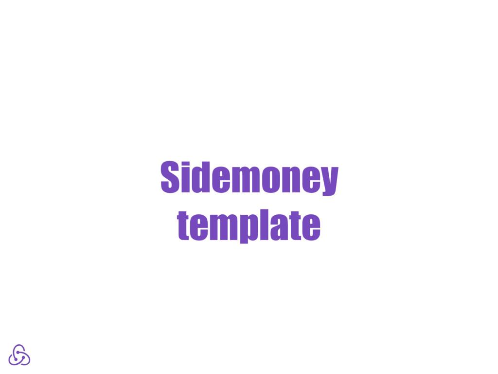Sidemoney template