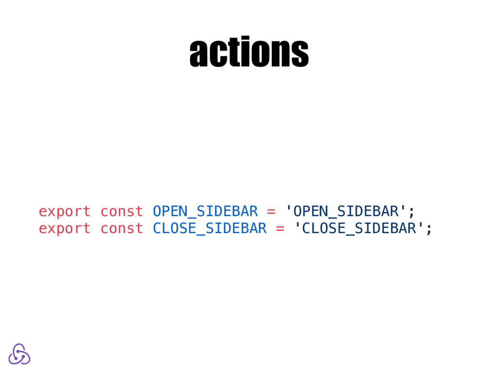 actions export const OPEN_SIDEBAR = 'OPEN_SIDEB...