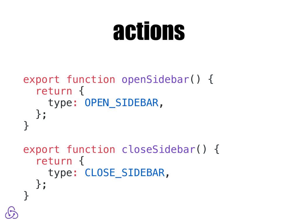 actions export function openSidebar() { return ...