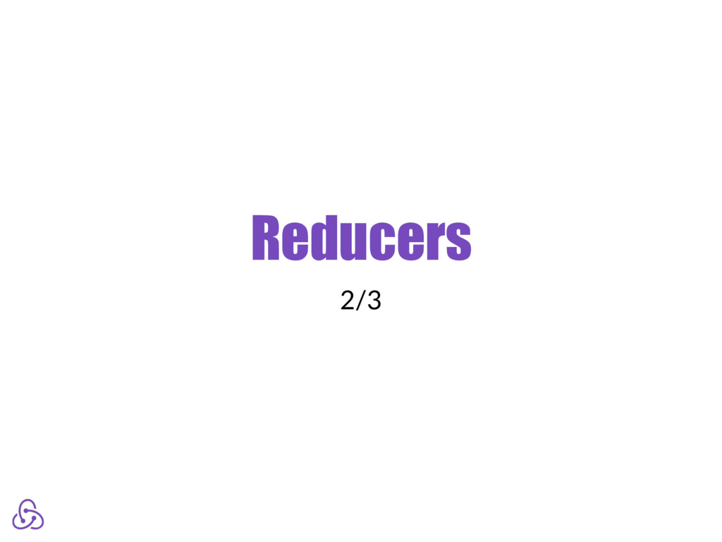 Reducers 2/3