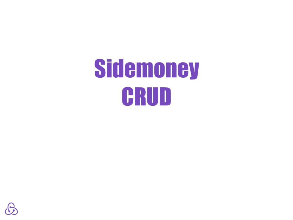 Sidemoney CRUD