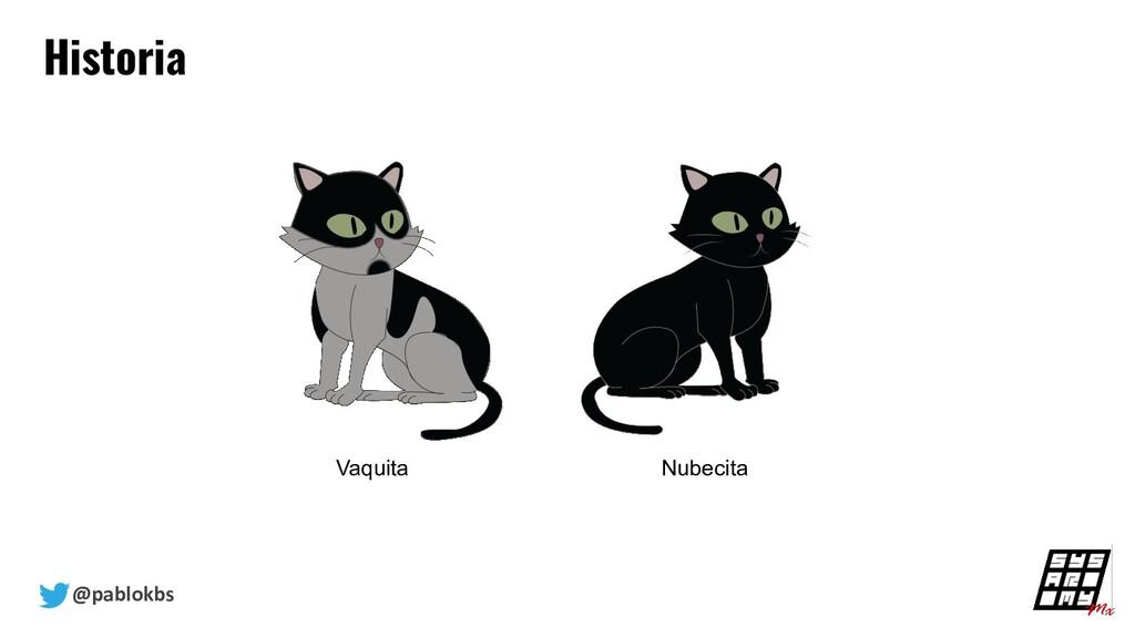@pablokbs Historia Vaquita Nubecita
