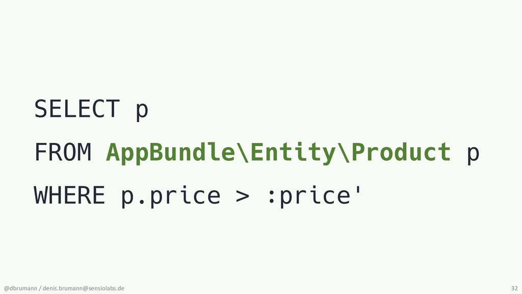 SELECT p FROM AppBundle\Entity\Product p WHERE ...