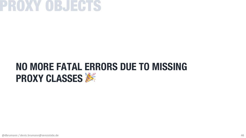 NO MORE FATAL ERRORS DUE TO MISSING PROXY CLASS...