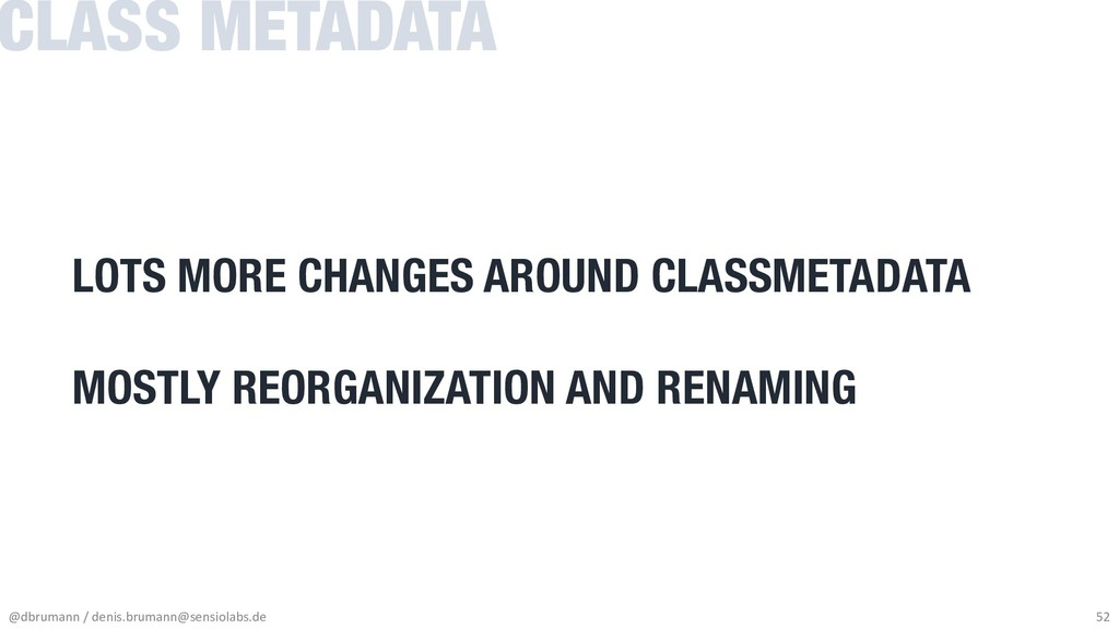 LOTS MORE CHANGES AROUND CLASSMETADATA MOSTLY R...