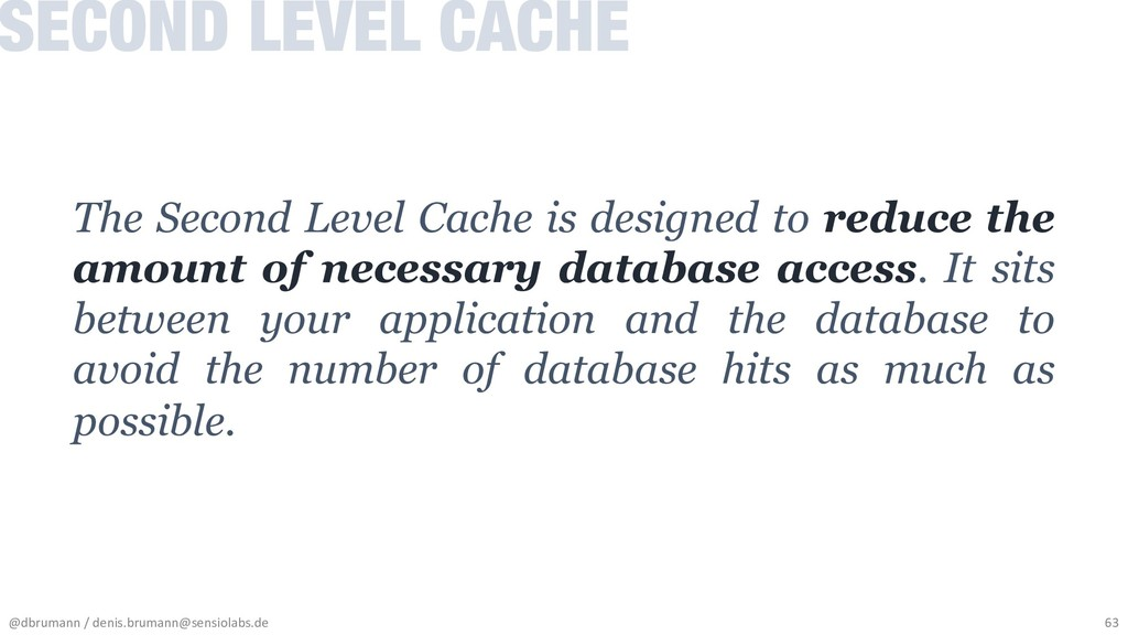 The Second Level Cache is designed to reduce th...
